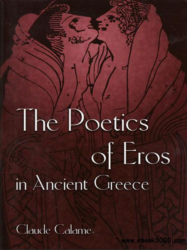 The Poetics of Eros in Ancient Greece free download