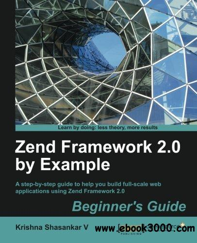 Zend Framework 2.0 by Example: Beginner's Guide free download