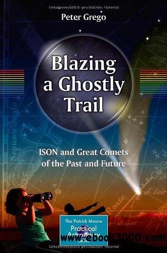 Blazing a Ghostly Trail: ISON and Great Comets of the Past and Future free download