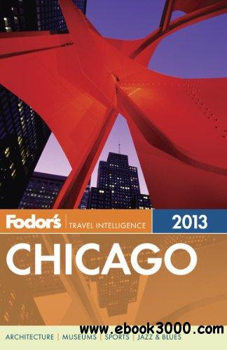 Fodor's Chicago 2013 (Full-color Travel Guide) free download