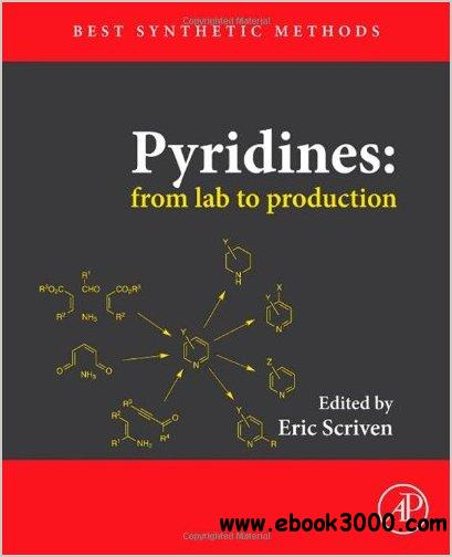 Pyridines: from lab to production (Best Synthetic Methods) free download