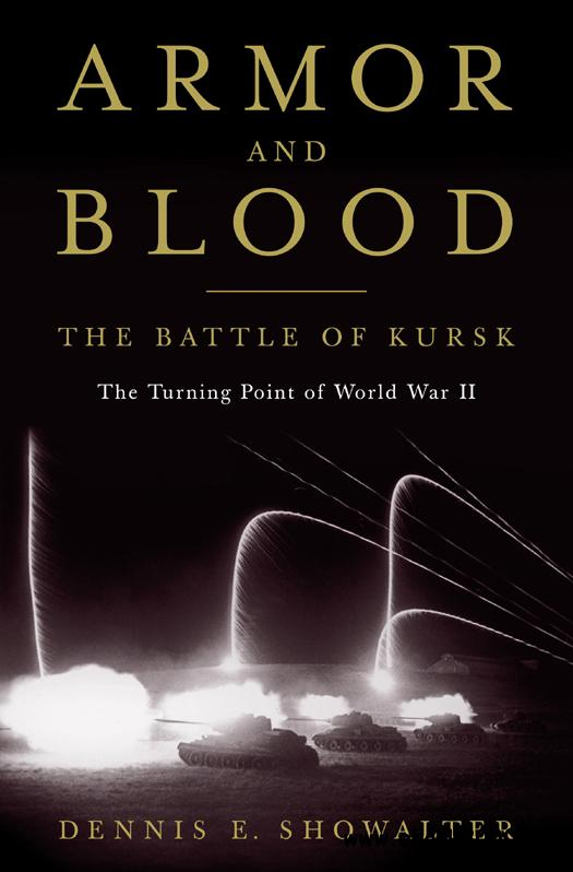 Armor and Blood: The Battle of Kursk: The Turning Point of World War II free download