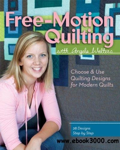 Free-Motion Quilting with Angela Walters: Choose & Use Quilting Designs on Modern Quilts free download