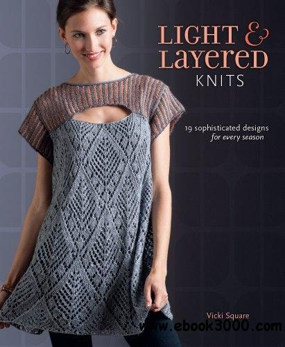 Light and Layered Knits: 19 Sophisticated Designs for Every Season free download