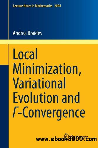 Local Minimization, Variational Evolution and -Convergence free download