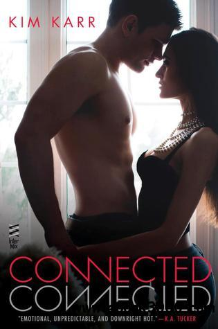 Connected: The Connections Series, #1 by Kim Karr free download