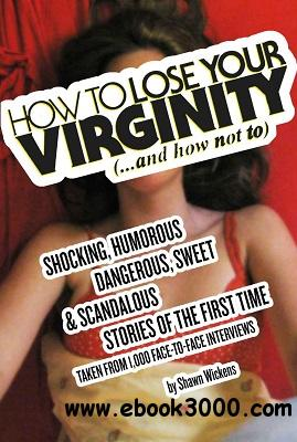 How to Lose Your Virginity (Real Stories of the First Time) free download