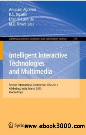 Intelligent Interactive Technologies and Multimedia free download