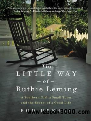 The Little Way of Ruthie Leming: A Southern Girl, a Small Town, and the Secret of a Good Life free download