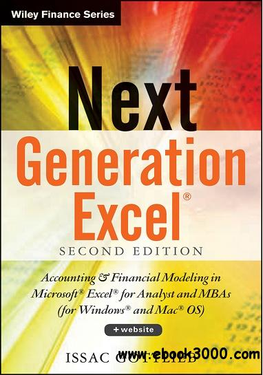 Next Generation Excel: Modeling In Excel For Analysts And MBAs free download