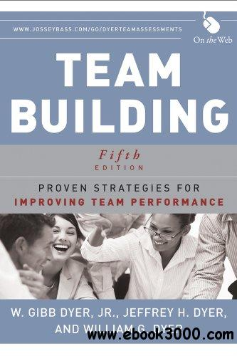 Team Building: Proven Strategies for Improving Team Performance, 5th Edition free download