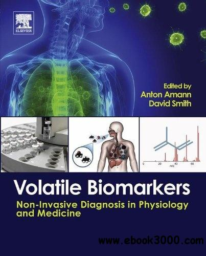 Volatile Biomarkers: Non-Invasive Diagnosis in Physiology and Medicine free download