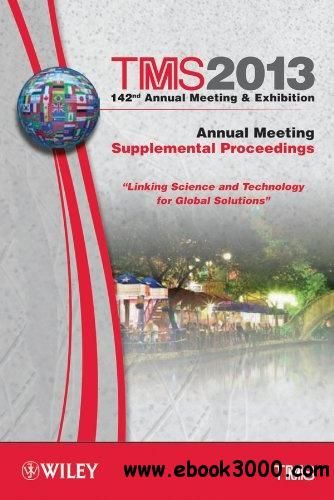 TMS 2013 142nd Annual Meeting and Exhibition, Annual Meeting free download