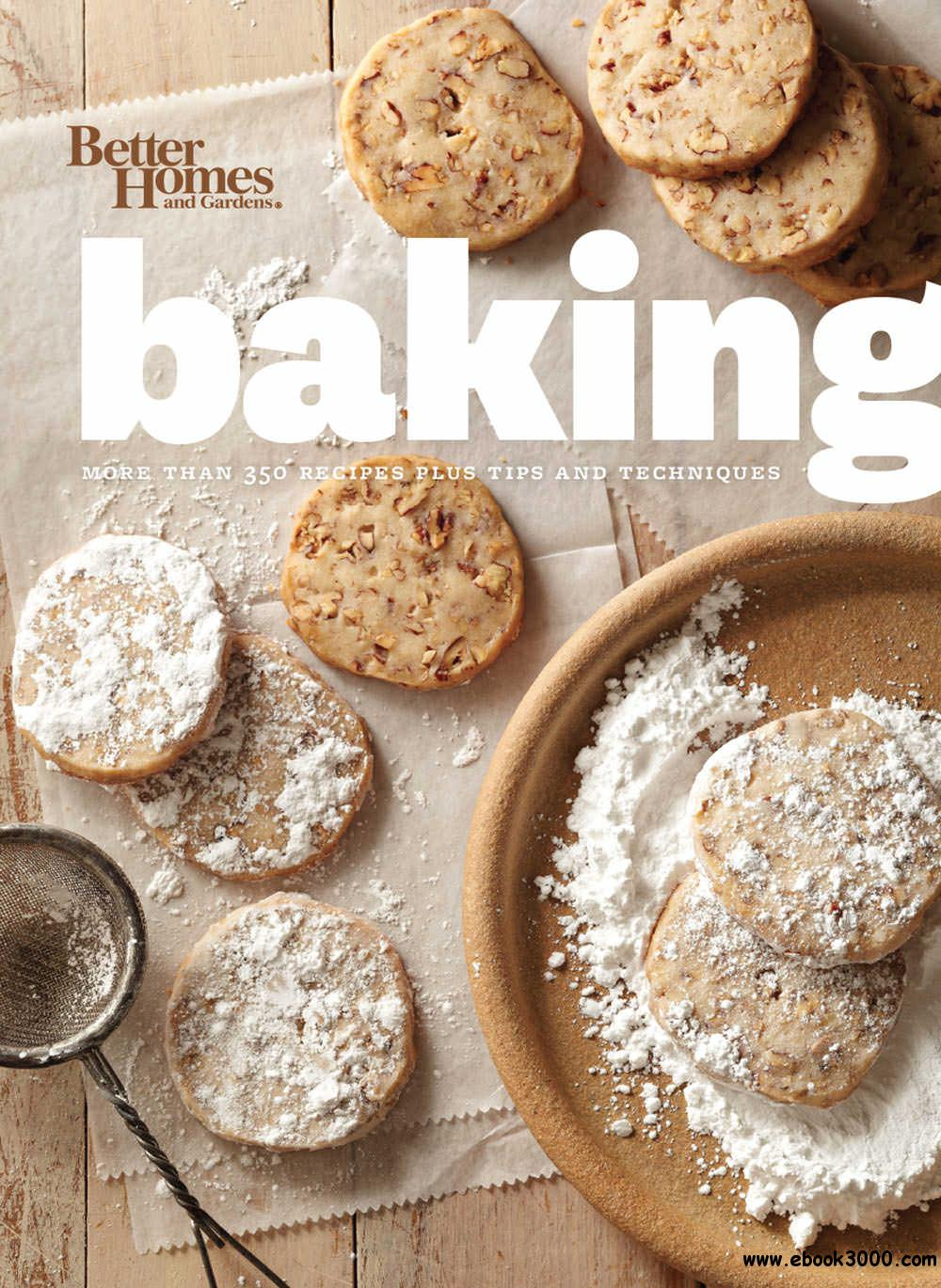 Better Homes and Gardens Baking: More than 350 Recipes Plus Tips and Techniques free download