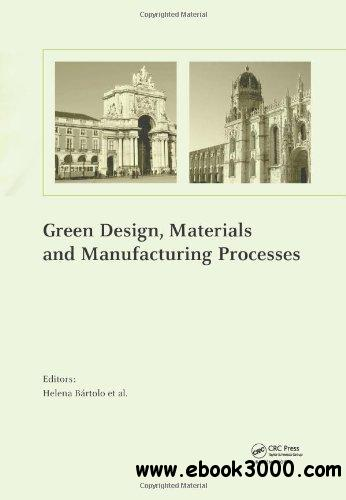Green Design, Materials and Manufacturing Processes free download