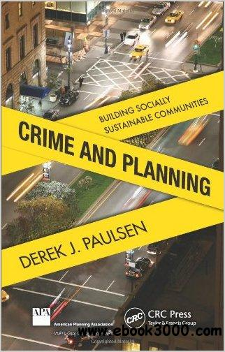 Crime and Planning: Building Socially Sustainable Communities free download