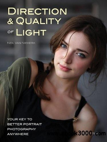 Direction & Quality of Light: Your Key to Better Portrait Photography Anywhere free download