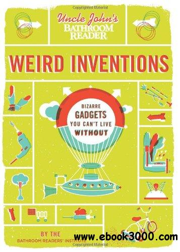 Uncle John's Bathroom Reader Weird Inventions free download