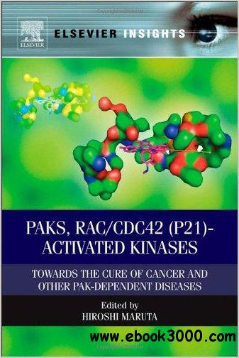 PAKs, RAC/CDC42 (p21)-activated Kinases: Towards the Cure of Cancer and Other PAK-dependent Diseases free download