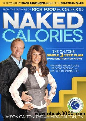 Naked Calories: The Calton's Simple 3-step Plan to Micronutrient Sufficiency free download