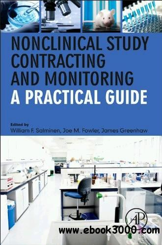 Nonclinical Study Contracting and Monitoring: A Practical Guide free download