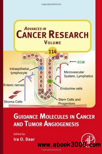 Guidance Molecules in Cancer and Tumor Angiogenesis (Advances in Cancer Research, Volume 114) free download
