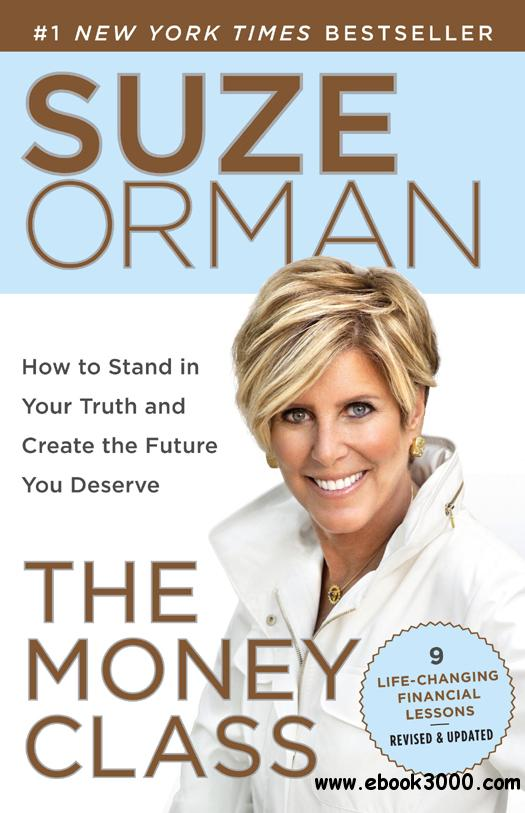 The Money Class: How to Stand in Your Truth and Create the Future You Deserve free download