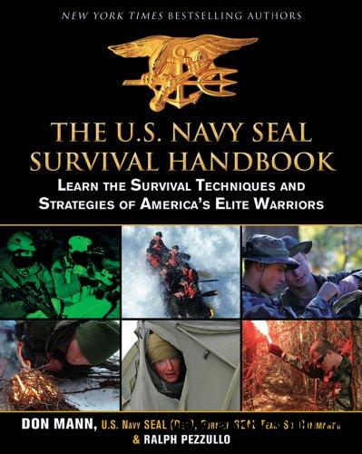 The U.S. Navy SEAL Survival Handbook: Learn the Survival Techniques and Strategies of America's Elite Warriors free download