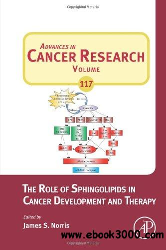 The Role of Sphingolipids in Cancer Development and Therapy (Advances in Cancer Research, Volume 117) free download