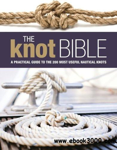 The Knot Bible: The Complete Guide to Knots and Their Uses free download