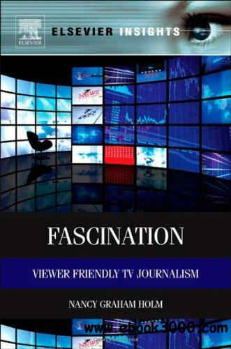 Fascination: Viewer Friendly TV Journalism free download