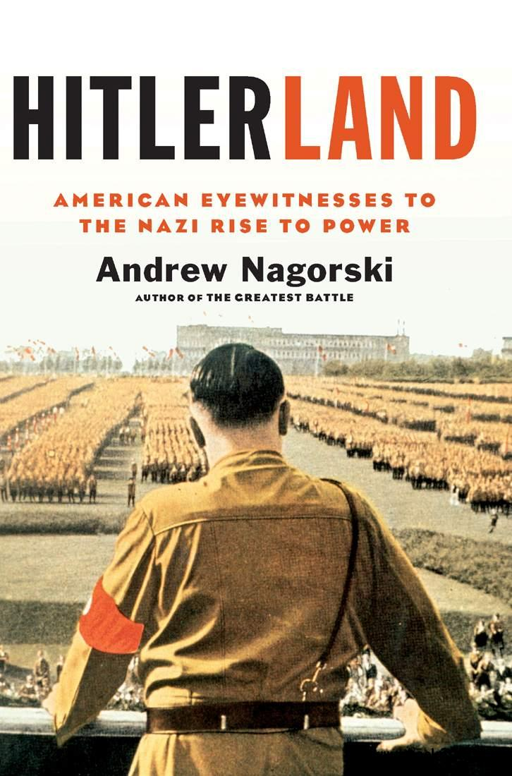Hitlerland: American Eyewitnesses to the Nazi Rise to Power free download