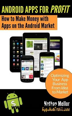 Android Apps For Profit: Making Money with Apps on the Android Market free download