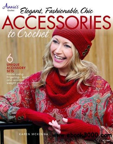 Elegant, Fashionable, Chic: Accessories to Crochet free download