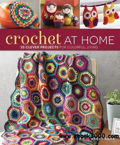 Crochet At Home: 25 Clever Projects for Colorful Living download dree