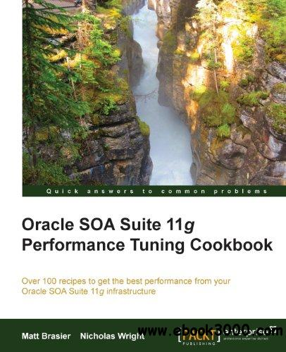 Oracle SOA Suite 11g Performance Cookbook free download
