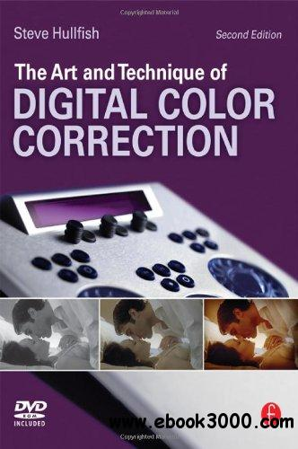 The Art and Technique of Digital Color Correction, 2nd edition free download