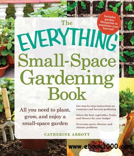The Everything Small-Space Gardening Book free download