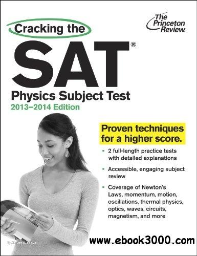 Cracking the SAT Physics Subject Test, 2013-2014 Edition free download