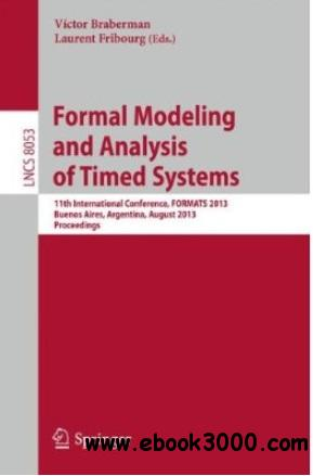 Formal Modeling and Analysis of Timed Systems free download
