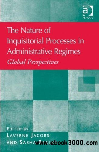 The Nature of Inquisitorial Processes in Administrative Regimes: Global Perspectives free download