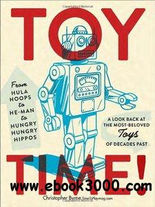 Toy Time!: From Hula Hoops to He-Man to Hungry Hungry Hippos free download