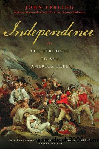 Independence: The Struggle to Set America Free free download