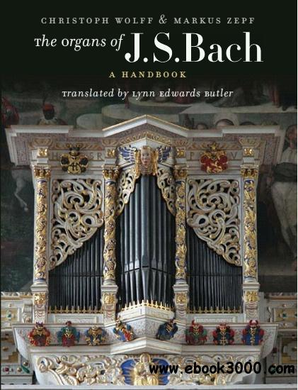 The Organs of J.S. Bach: A Handbook free download