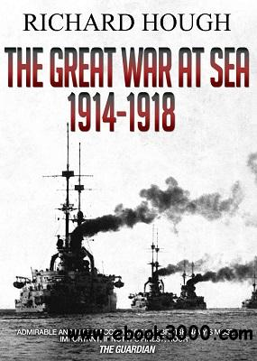 The Great War at Sea: 1914 - 1918 free download