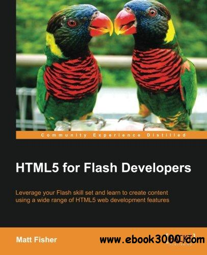 HTML5 for Flash Developers free download
