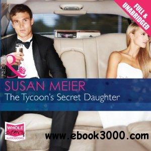 The Tycoon's Secret Daughter (Audiobook) free download
