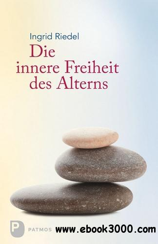 Die innere Freiheit des Alterns, 3. Auflage free download