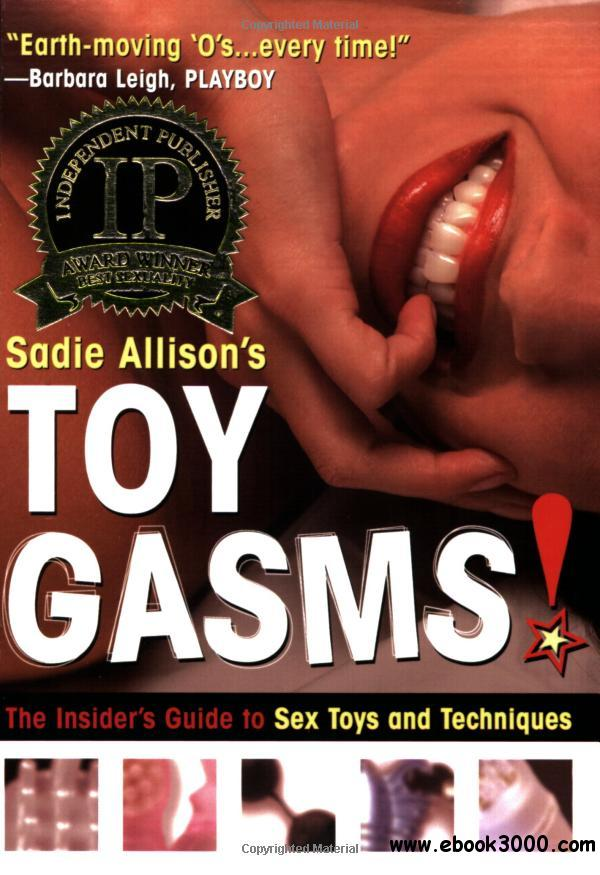 Toygasms!: The Insider's Guide to Sex Toys and Techniques free download