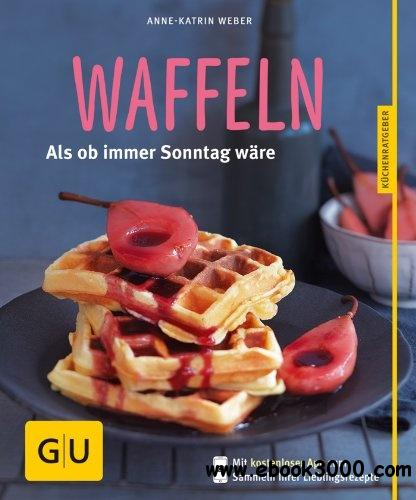Waffeln: Als ob immer Sonntag ware free download
